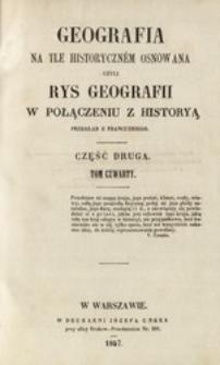 Geografia na tle historyczném osnowana czyli Rys geografii w połączeniu z historyą. Cz. 2, t. 4