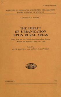 The impact of urbanization upon rural areas : papers from the 5th Polish-Italian Geographical Seminar, Warsaw and Szymbark, June 8-13, 1988