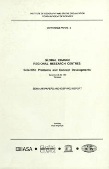 Global change regional research centres : scientific problems and concept developments, September 25-29, 1989 Warszawa : seminar papers and IGBP WG2 report