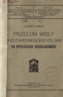 Przełom Wisły przez średniogórze Polski = Mittelpolnische Weichseldurchbruch