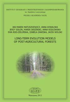 Long-term evolution models of post-agricultural forests = Modele długookresowej ewolucji fitocenoz leśnych regenerujących na terenach porolnych