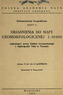 Objaśnienia do mapy geomorfologicznej 1:50 000 wykonanej przez Zakład Geomorfologii i Hydrografii Niżu w Toruniu : arkusz N 33-131-C Kostrzyn