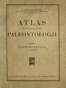 Atlas do podręcznika paleontologji. Cz. 1, Paleozoologja