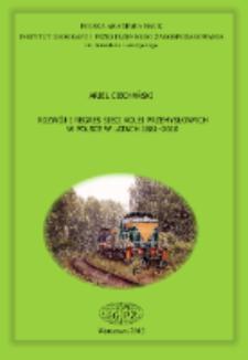 Rozwój i regres sieci kolei przemysłowych w Polsce w latach 1881-2010 = Development and contraction of industrial railway networks in Poland (1881-2010