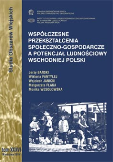 Współczesne przekształcenia społeczno-gospodarcze a potencjał ludnościowy wschodniej Polski = Impact of socio-economic transformation on population potential in the Eastern Poland