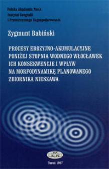 Procesy erozyjno-akumulacyjne poniżej stopnia wodnego Włocławek, ich konsekwencje i wpływ na morfodynamikę planowanego zbiornika Nieszawa