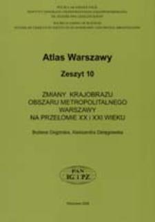 Zmiany krajobrazu obszaru metropolitalnego Warszawy na przełomie XX i XXI wieku