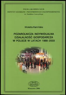 Pozarolnicza indywidualna działalność gospodarcza w Polsce w latach 1988-2003 = Nonagricultural and individual economic activity in Poland in the years 1988-2003