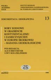 Bory sosnowe w gradiencie kontynentalizmu i zanieczyszczeń w Europie Środkowej : badania geoekologiczne