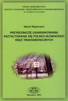 Przyrodnicze uwarunkowania kształtowania się polsko-słowackich więzi transgranicznych = Natural conditions of forming the Polish-Slovak transboundary ties