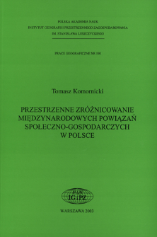 Przestrzenne zróżnicowanie międzynarodowych powiązań społeczno-gospodarczych w Polsce = Spatial differentiation to international social and economical linkages in Poland