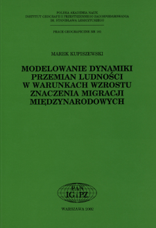 Modelowanie dynamiki przemian ludności w warunkach wzrostu znaczenia migracji międzynarodowych = Population dynamics modelling under the increasing importance of international migration