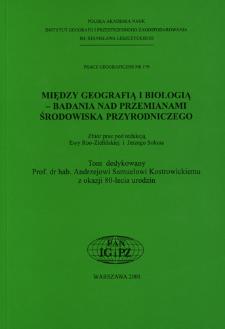 Między geografią i biologią - badania nad przemianami środowiska przyrodniczego : zbiór prac = Between geography and biology - studies on environmental change