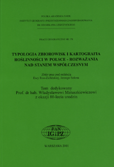 Typologia zbiorowisk i kartografia roślinności w Polsce - rozważania nad stanem współczesnym : [zbiór prac] = Community typology and vegetational cartography in Poland - some thoughts on the current state of affairs