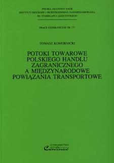 Potoki towarowe polskiego handlu zagranicznego a międzynarodowe powiązania transportowe = Commercial commodities flows of Polish foreign trade and international transportation connections