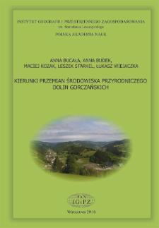 Kierunki przemian środowiska przyrodniczego dolin gorczańskich = Directions of changes in the natural environment of valleys in the Gorce Mountains
