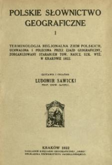 Terminologja regjonalna ziem polskich, uchwalona i polecona przez zjazd geograficzny, zorganizowany staraniem Tow. Naucz. Szk. Wyż. w Krakowie 1922 r.