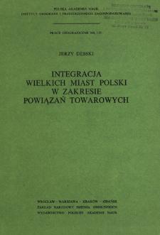 Integracja wielkich miast Polski w zakresie powiązań towarowych = Integraciâ krupnyh gorodov Polši s točki zreniâ svâzej v oblasti gruzooborota = Integration of Poland's big cities through commodity links