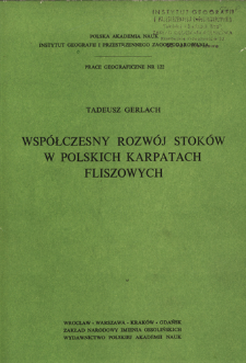 Współczesny rozwój stoków w polskich Karpatach fliszowych = Sovremennoe razvitie sklonov pol'skih fliševyh Karpat = Present-day slope development in the Polish flysch Carpathians