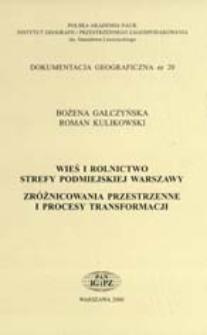 Wieś i rolnictwo strefy podmiejskiej Warszawy : zróżnicowania przestrzenne i procesy transformacji