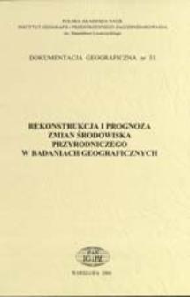 Rekonstrukcja i prognoza zmian środowiska przyrodniczego w badaniach geograficznych : materiały z Sympozjum, Toruń, 21-22 października 2004 r.