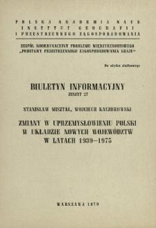 Zmiany w uprzemysłowieniu Polski w układzie nowych województw w latach 1939-1975