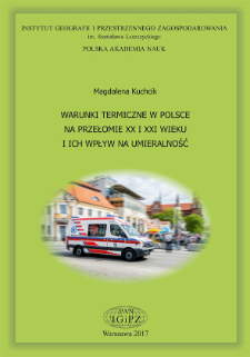 Warunki termiczne w Polsce na przełomie XX i XXI wieku i ich wpływ na umieralność = Thermal conditions in Poland at the turn of the 20th and 21th centuries, and their impact on mortality