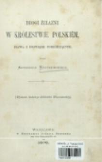 Drogi żelazne w Królestwie Polskiém : prawa i obowiązki podróżujących