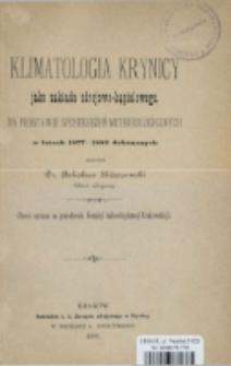 Klimatologia Krynicy jako zakładu zdrojowo-kąpielowego na podstawie spostrzeżeń meteorologicznych w latach 1877-1882 dokonanych : (rzecz czytana na posiedzeniu Komisyi balneologicznej Krakowskiej)