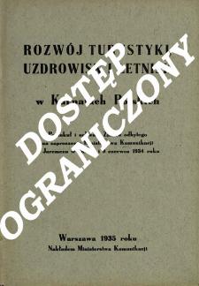 Rozwój turystyki, uzdrowisk i letnisk w Karpatach Polskich : protokuł i uchwały Zjazdu odbytego na zaproszenie Ministerstwa Komunikacji w Jaremczu w dniu 8 i 9 czerwca 1934 roku