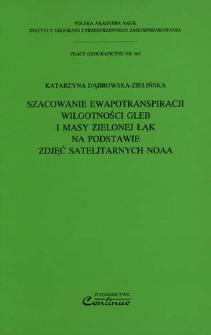 Szacowanie ewapotranspiracji wilgotności gleb i masy zielonej łąk na podstawie zdjęć satelitarnych NOAA = Assessment of evapotranspiration, soil moisture and green biomass of grassland using NOAA satellite images