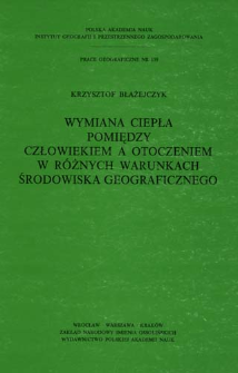 Wymiana ciepła pomiędzy człowiekiem a otoczeniem w różnych warunkach środowiska geograficznego = Heat exchange between man and his surroundings in different kinds of geographical environment