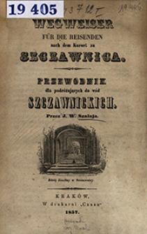 Wegweiser für die Reisenden nach dem Kurort zu Szczawnica = Przewodnik dla podróżujących do wód szczawnickich