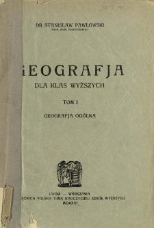 Geografja dla klas wyższych. T. 1, Geografja ogólna