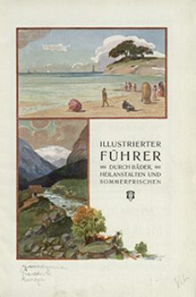 Illustrierter Führer durch Bäder, Heilanstalten und Sommerfrischen