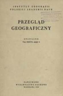 Przegląd Geograficzny T. 37 z. 3 (1965)