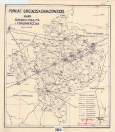 Powiat grodziskomazowiecki : mapa administracyjna i komunikacyjna 1:100 000