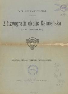 Z fizyografii okolic Kamieńska (w Piotrkowskiem)