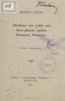 Dzisiejszy stan badań nad fauną płazów i gadów Królestwa Polskiego