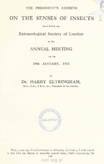 The President's address on the senses of insects read before the Entomological Society of London at the Annual Meeting on the 18th January, 1933