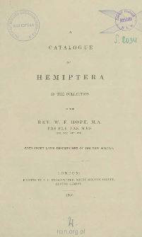 A catalogue of Hemiptera in the collection with short latin descriptions of the new species. [Part 1]