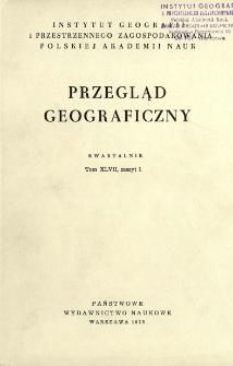 Przegląd Geograficzny T. 47 z. 1 (1975)