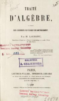 Traité d'algèbre : à l' usage des candidats aux Écoles du Gouvernement