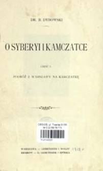 O Syberyi i Kamczatce. Cz. 1 Podróż z Warszawy na Kamczatkę