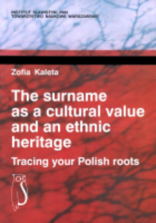 The surname as a cultural value and an ethnic heritage : tracing your Polish roots