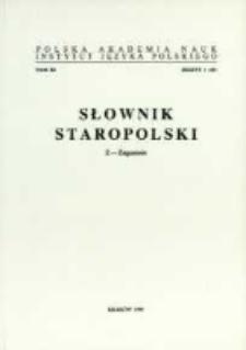 Słownik staropolski. T. 11 z. 1 (69), (Z - Zagumnie)