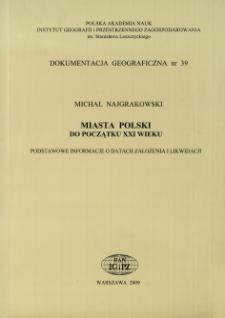 Miasta Polski do początku XXI wieku : podstawowe informacje o datach założenia i likwidacji