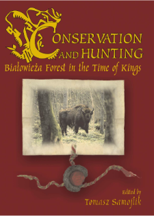 Conservation and Hunting. Białowieża Forest in the Time of Kings