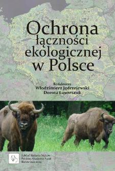 """Ochrona łączności ekologicznej w Polsce : materiały konferencji międzynarodowej """"Wdrażanie koncepcji korytarzy ekologicznych w Polsce"""", Białowieża, 20-22 XI 2008 r."""