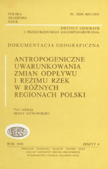 Antropogeniczne uwarunkowania zmian odpływu i reżimu rzek w różnych regionach Polski = Antropogenic determinants of changes in river run-off and regimen in different regions of Poland
